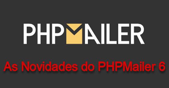 PHPMailer 6: Novidades e guia de migração passo-a-passo